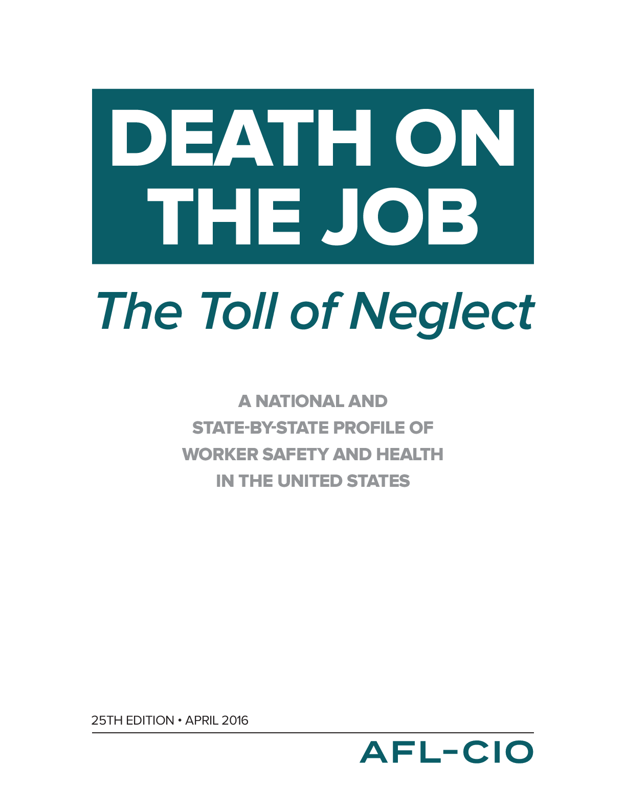 death on the job the toll of neglect afl cio death on the job the toll of neglect 2016