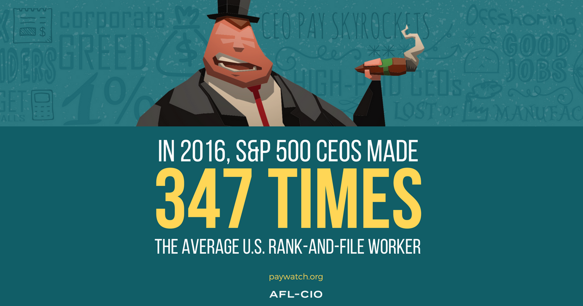 CEOs make 347 times what working people make