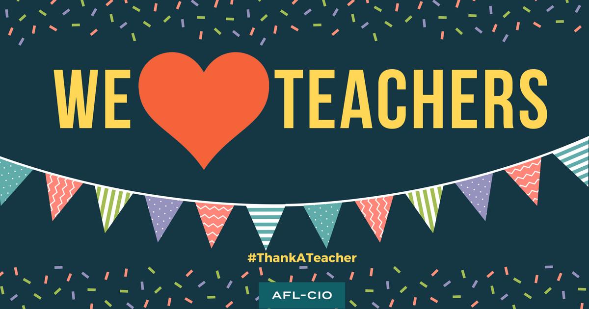 Teaching Solidarity On Teacher Appreciation Day Afl Cio