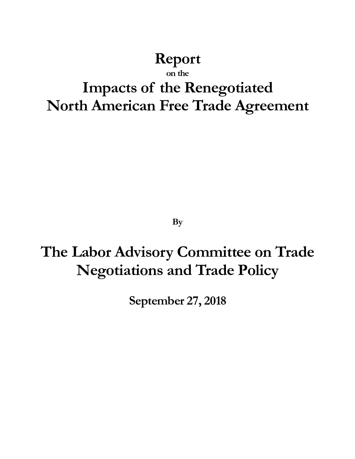Report On The Impacts Of The Renegotiated North American Free Trade