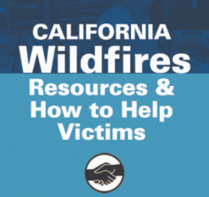 Lend Your Support: Help the Victims of the California Wildfires