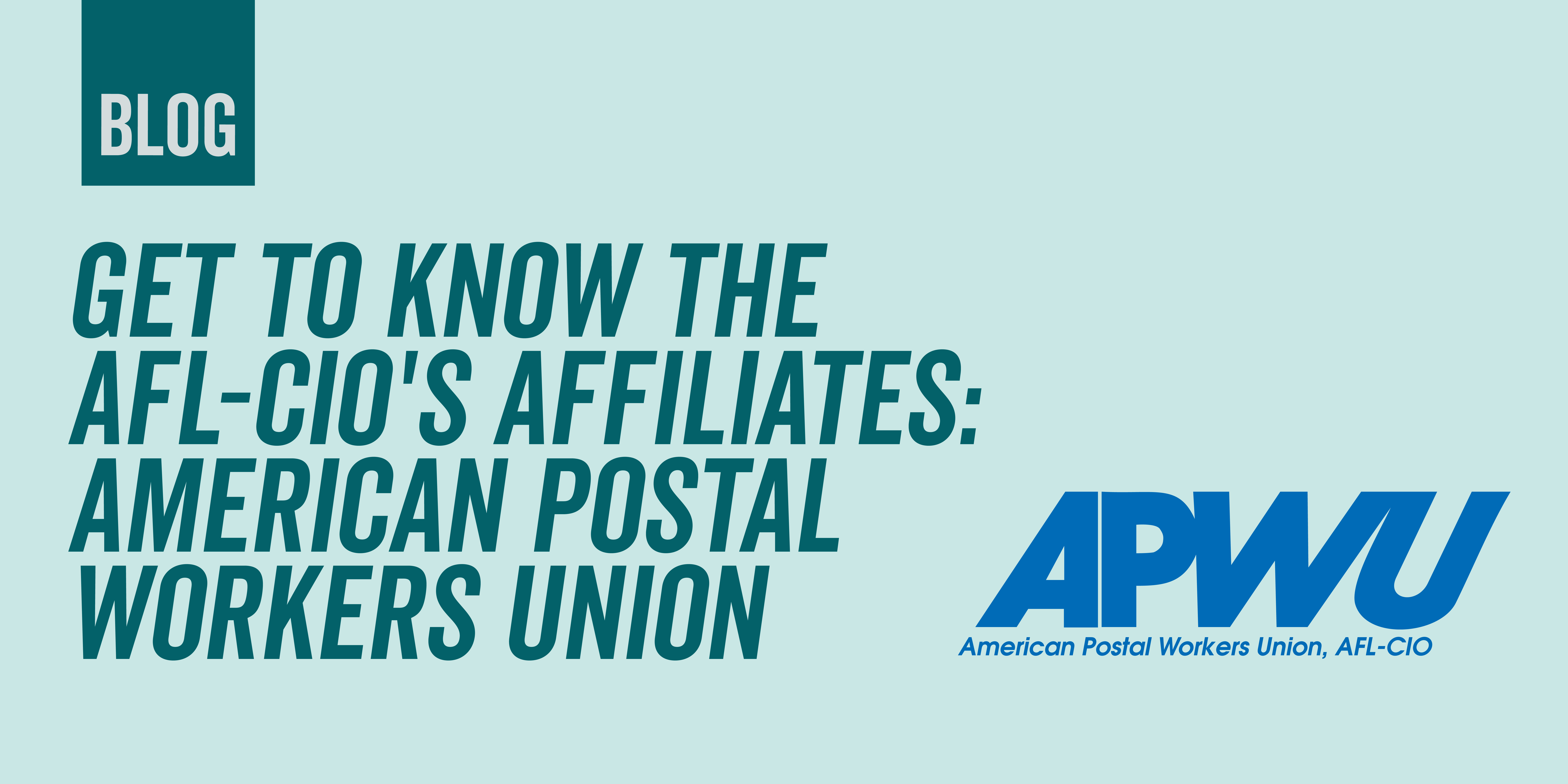 Get to Know AFL-CIO's Affiliates: American Postal Workers