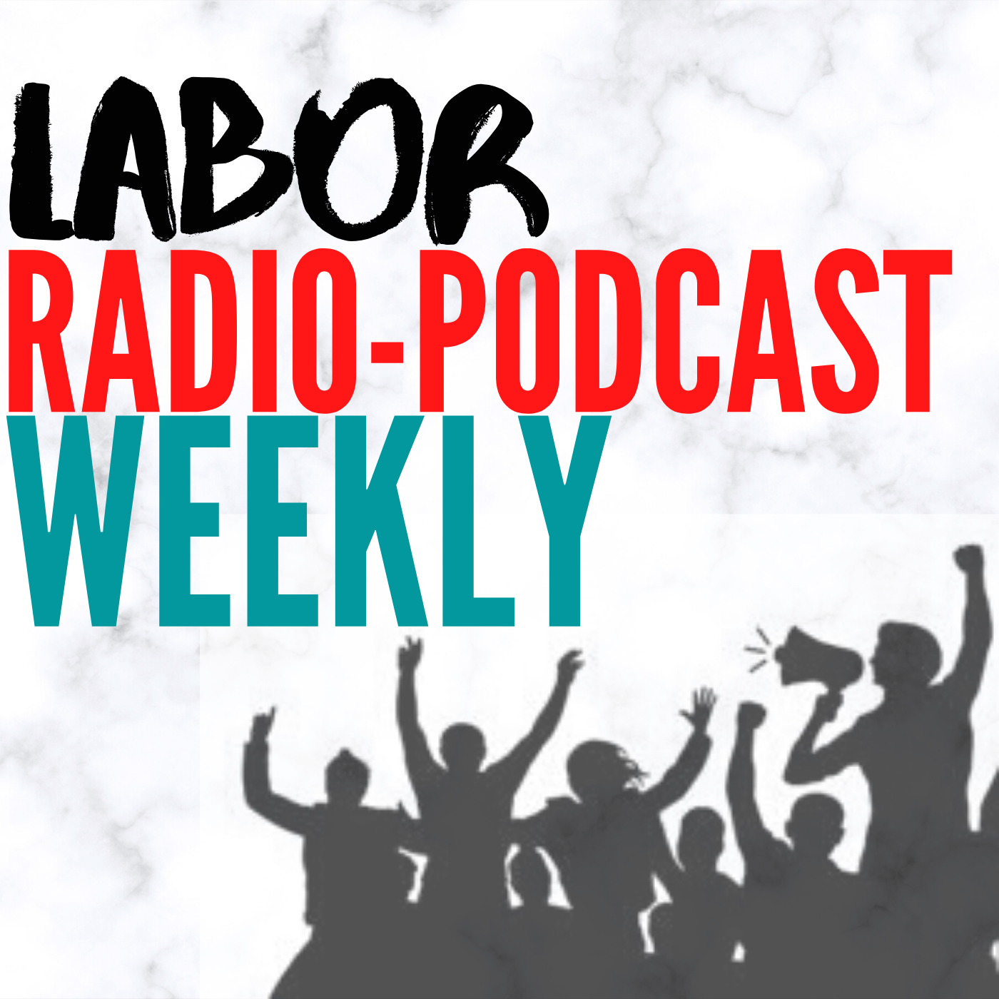 Labor Radio-Podcast Weekly