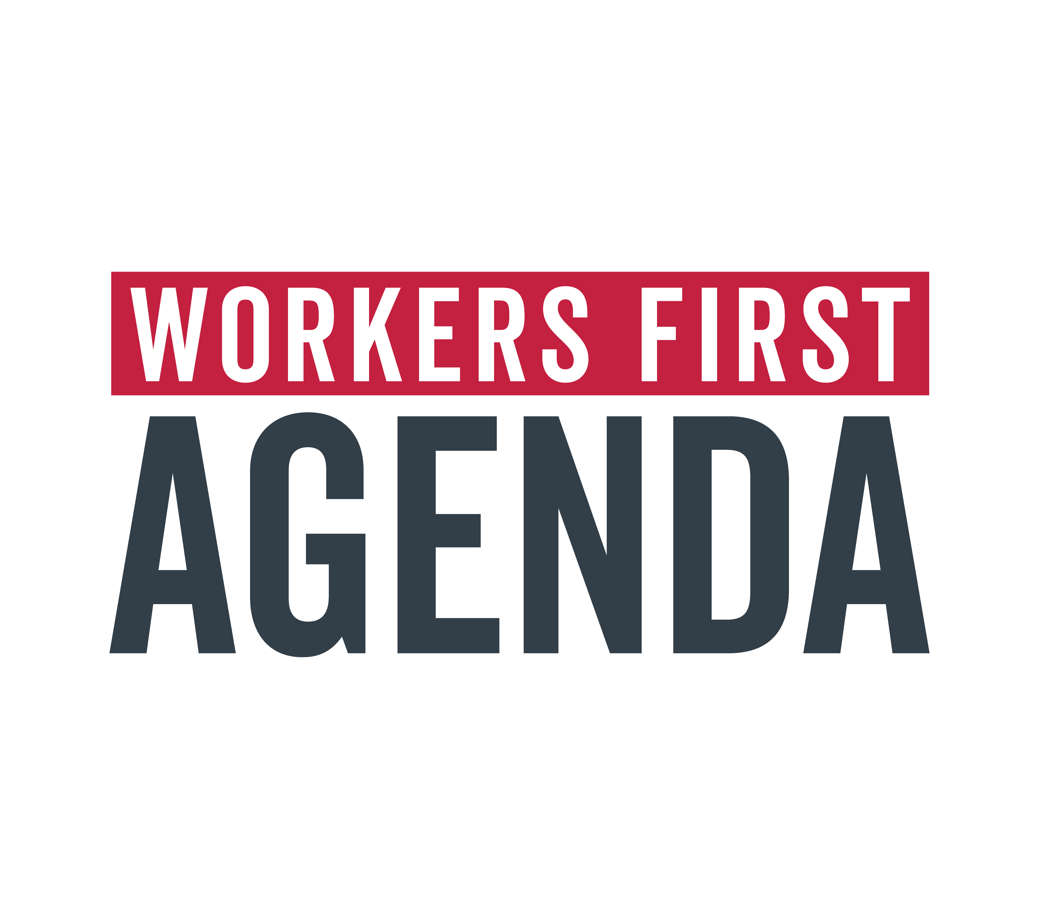 Workers First Agenda